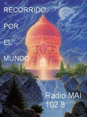 TODOS LOS JUEVES EN RADIO MAI RECORRIDO POR EL MUNDO
