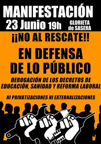 23J: NO AL RESCATE, DEROGACIÓN DECRETOS DE SANIDAD, EDUCACIÓN Y REFORMA LABORAL